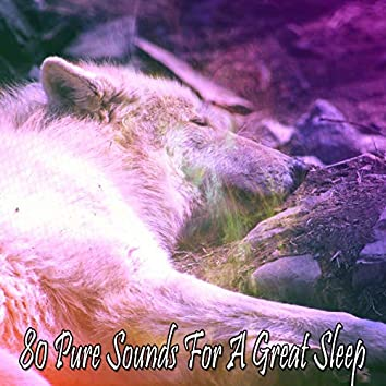 80 Pure Sounds For A Great Sleep