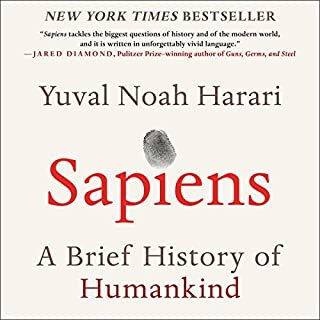 Sapiens     A Brief History of Humankind              By:                                                                                                                                 Yuval Noah Harari                               Narrated by:                                                                                                                                 Derek Perkins                      Length: 15 hrs and 17 mins     24,580 ratings     Overall 4.7