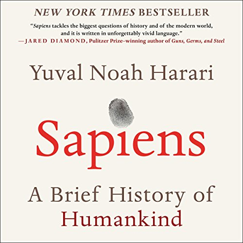 Sapiens     A Brief History of Humankind              By:                                                                                                                                 Yuval Noah Harari                               Narrated by:                                                                                                                                 Derek Perkins                      Length: 15 hrs and 17 mins     24,506 ratings     Overall 4.7