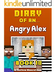 Diary of an Angry Alex: Book 10 - Prison Break [An Unofficial Minecraft Book]