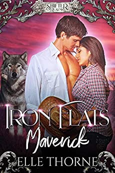 Iron Flats Maverick (Shifter Realms Book 4) by [Elle Thorne]