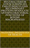Mycobacterium avium Subspecies paratuberculosis Recombinant Proteins Modulate Antimycobacterial Functions of Bovine Macrophages (English Edition)