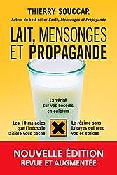 Thierry Souccar - Lait, mensonges et propagande