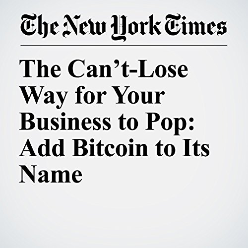 The Can't-Lose Way for Your Business to Pop: Add Bitcoin to Its Name copertina