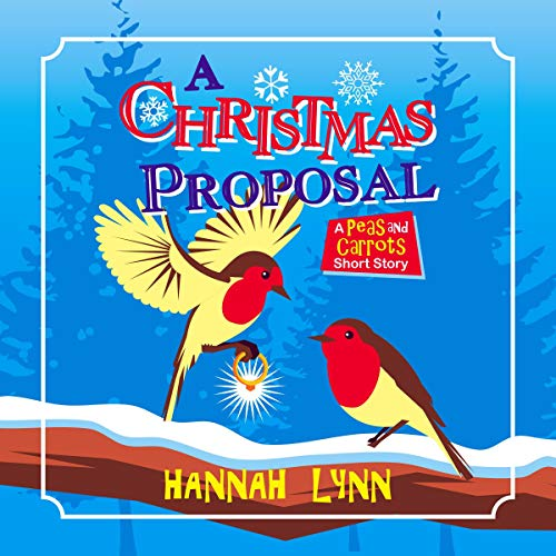 A Christmas Proposal: A Peas and Carrots Short Story cover art
