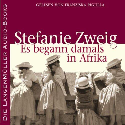 Es begann damals in Afrika                   Autor:                                                                                                                                 Stefanie Zweig                               Sprecher:                                                                                                                                 Franziska Pigulla                      Spieldauer: 5 Std. und 15 Min.     32 Bewertungen     Gesamt 3,8