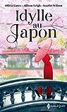 Idylle au Japon: Le désir défendu - Un mariage chez les Hanson - La fleur de Tokyo par Gates