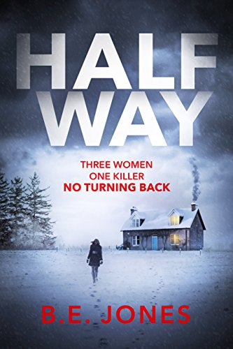 Halfway: A chilling and twisted thriller for a dark winter night by [B. E. Jones]