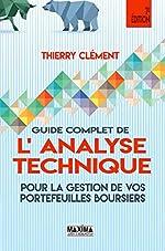 Guide complet de l'analyse technique pour la gestion de vos portefeuilles boursiers 7e édition de Thierry Clement