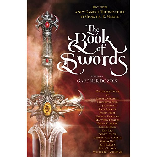 The Book of Swords (Anthology) - GRRM, Robin Hobb and Others