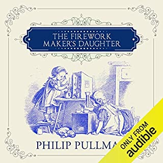 The Firework-Maker's Daughter                   By:                                                                                                                                 Philip Pullman                               Narrated by:                                                                                                                                 Nigel Lambert                      Length: 1 hr and 43 mins     59 ratings     Overall 4.1