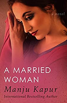 A Married Woman: A Novel by [Manju Kapur]