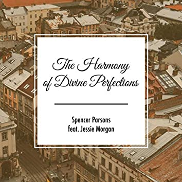 The Harmony of Divine Perfections (feat. Jessie Morgan)