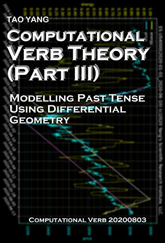 Computational Verb Theory (Part III): Modelling Past Tense Using Differential Geometry (English Edition)