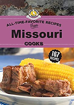 All Time Favorite Recipes from Missouri Cooks (Regional Cooks) by [Gooseberry Patch]
