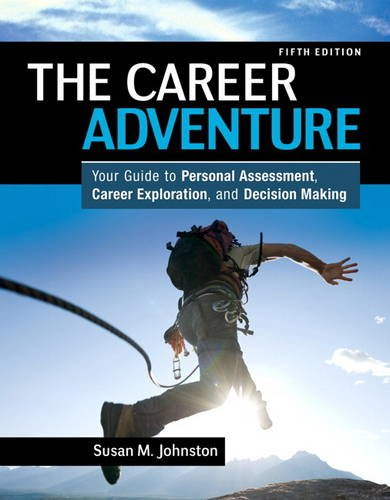 Career Adventure, The: Your Guide to Personal Assessment, Career Exploration, and Decision Making