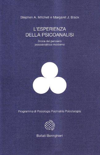 L'esperienza della psicoanalisi. Storia del pensiero psicoanalitico moderno