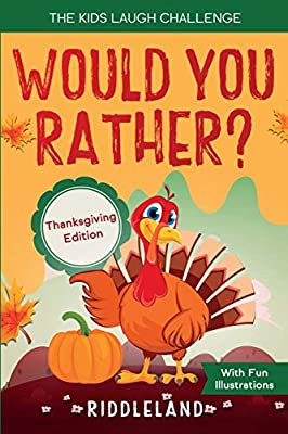 The Kids Laugh Challenge - Would You Rather? Thanksgiving Edition: A Hilarious and Interactive Question Game Book for Boys and Girls Ages 6, 7, 8, 9, 10, 11 Years Old - Thanksgiving Gift for Kids