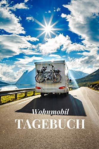 WohnmobilTagebuch: Camping Urlaub Reisetagebuch, Wohnmobil Reisetagebuch, Wohnwagen Camper Van Reise Tagebuch, Caravan Reisemobil Logbuch.