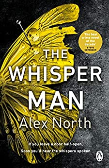 The Whisper Man: The chilling must-read Richard & Judy thriller pick by [Alex North]