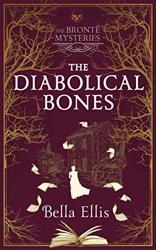 The Diabolical Bones: Another chilling, addictive Brontë Mystery this Christmas (The Brontë Mysteries) (English Edition)