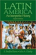 Latin America: An Interpretive History: 8th (Eigth) Edition