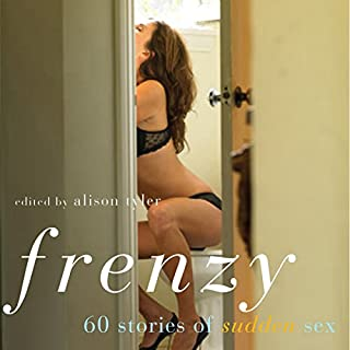 Frenzy: 60 Stories of Sudden Sex cover art