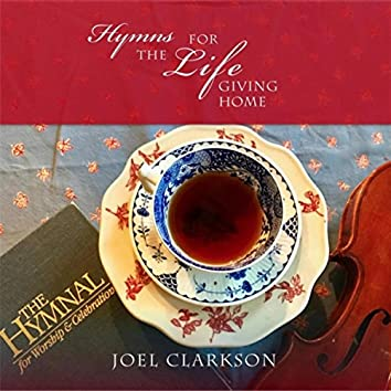 Hymns for the Lifegiving Home