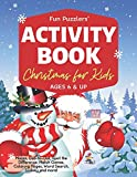 Christmas Activity Book for Kids | Ages 6 & Up: Mazes, Dot-to-Dot, Spot the Difference, Match Games, Coloring Pages, Word Search, Sudoku and more! (Fun Puzzlers Activity Books for Kids)