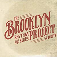 Brooklyn Rhythm & Blues Project & Guests