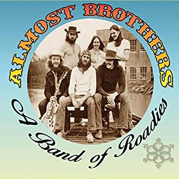Almost Brothers: A Band of Roadies