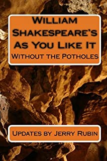 William Shakespeare's As You Like It: Without the Potholes
