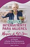 Ayuno Intermitente para Mujeres Mayores de 50 Años: Cómo...
