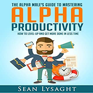 Alpha Productivity: The Alpha Male's Guide to Time Management cover art