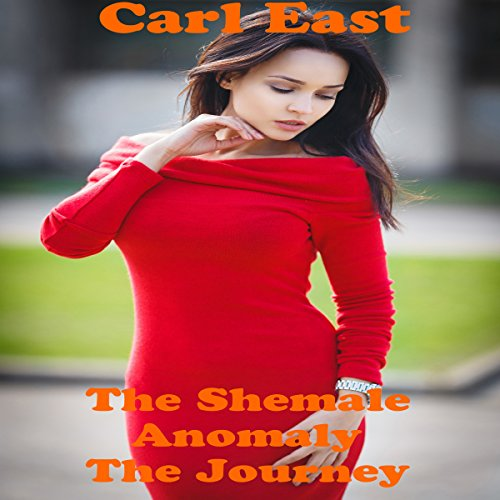 The Shemale Anomaly: The Journey audiobook cover art