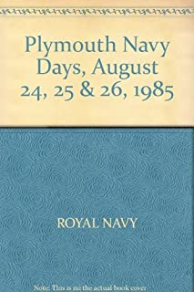 Plymouth Navy Days, August 24, 25 & 26, 1985