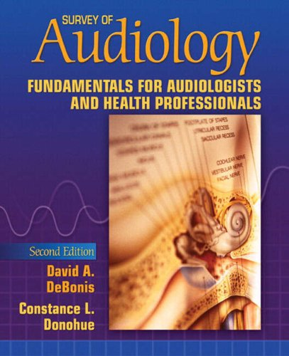 Survey of Audiology: Fundamentals for Audiologists and...