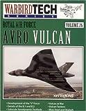 Royal Air Force Avro Vulcan - Warbird Tech Vol. 26