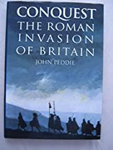 Conquest: The Roman Invasion of Britain by John Peddie (1998-07-02)