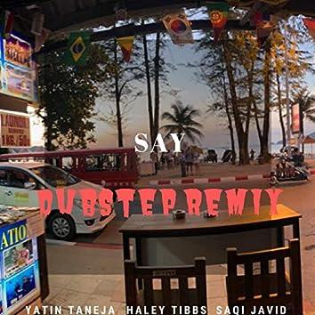 Say (Yatin Taneja Remix)