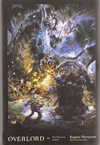 Overlord, Vol. 11 (Light Novel): The Dwarven Crafter