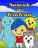 Livres pour Enfants: Nanouk et les TomToms: Histoire pour les enfants de 3 à 8 ans