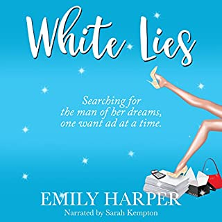 White Lies                   Written by:                                                                                                                                 Emily Harper                               Narrated by:                                                                                                                                 Sarah Kempton                      Length: 4 hrs and 50 mins     Not rated yet     Overall 0.0
