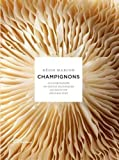 Champignons (French Edition) by Regis Marcon (2013-09-12) - French and European Publications Inc - 12/09/2013