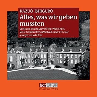 Alles, was wir geben mussten                   Autor:                                                                                                                                 Kazuo Ishiguro                               Sprecher:                                                                                                                                 Corinna Kirchhoff                      Spieldauer: 10 Std. und 33 Min.     144 Bewertungen     Gesamt 4,4