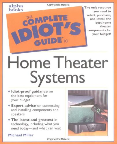 Complete Idiot Guide Home Theater Systems 1e