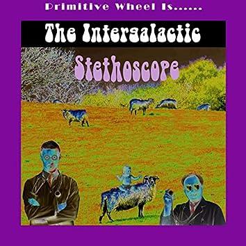 Primitive Wheel Is....The Intergalactic Stethoscope!