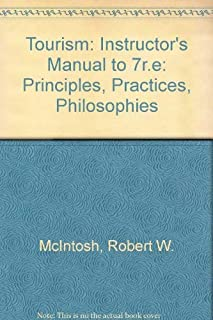 Tourism: Instructor's Manual to 7r.e: Principles, Practices, Philosophies