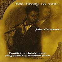 Story So Far by John Creaven (2013-05-03)