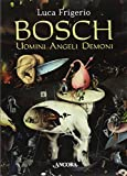 Bosch. Uomini angeli demoni